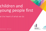 children and young people first at the heart of what we do.