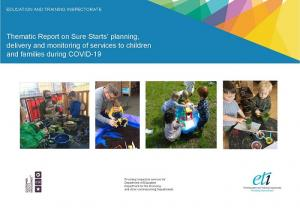 Thematic Report on Sure Starts' planning, delivery and monitoring of services to children and families during COVID-19 report cover.